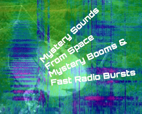 Strange Sounds from Space? – From Mystery Booms to Fast ...